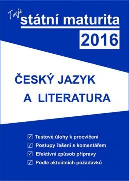 Tvoje státní maturita 2016 - Český jazyk a literatura - neuveden