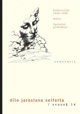 Dílo, sv. 14. Publicistika 1939-1986 - Dubia - Společná prohlášení - Seifert Jaroslav