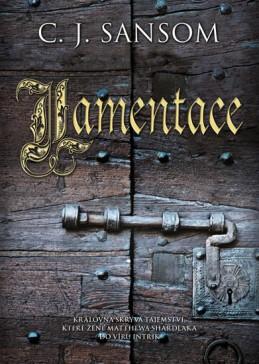 Lamentace - Sansom C. J.