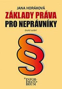 Základy práva pro neprávníky - Horáková Jana