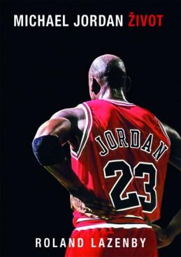 Michael Jordan - Život - Lazenby Roland