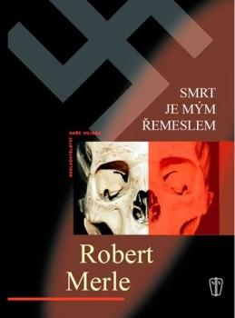 Smrt je mým řemeslem - Merle Robert