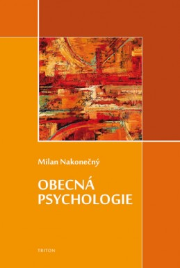 Obecná psychologie - Nakonečný Milan