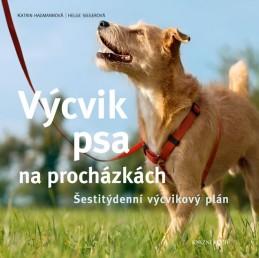 Výcvik psa na procházkách - Šestitýdenní tréninkový plán - Hagmannová Katrin, Siegerová Helge