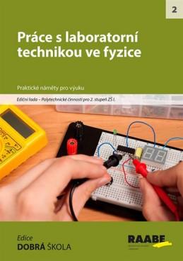 Práce s laboratorní technikou ve fyzice - kolektiv autorů