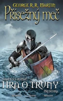 Přísežný meč - Hra o trůny - Martin George R. R.