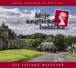 Moje anglická babička - 2CD - Parkánová-Whitton Hana
