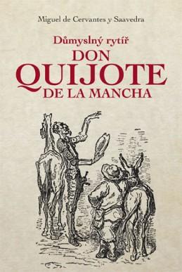 Důmyslný rytíř Don Quijote de La Mancha - de Cervantes Miguel
