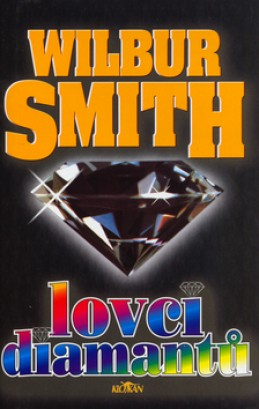 Lovci diamantů - Wilbur Smith