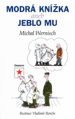 Modrá knížka aneb jeblo mu - Michal Wernisch; Vladimír Renčín
