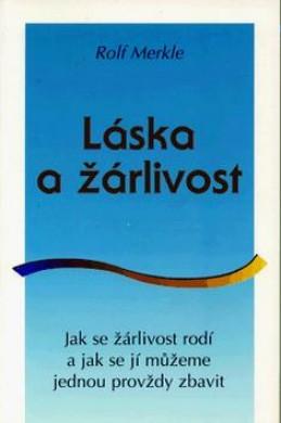 Láska a žárlivost - Rolf Merkle