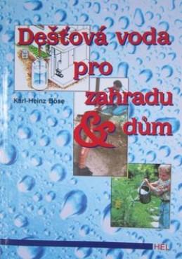 Dešťová voda pro zahradu a dům - Karl-Hainz Böse