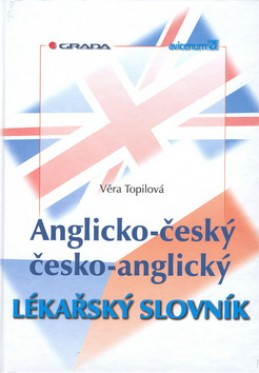 Anglicko-český, česko-anglický lékařský slovník - Věra Topilová