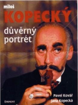 Důvěrný portrét Miloš Kopecký - Pavel Kovář; Jana Kopecká